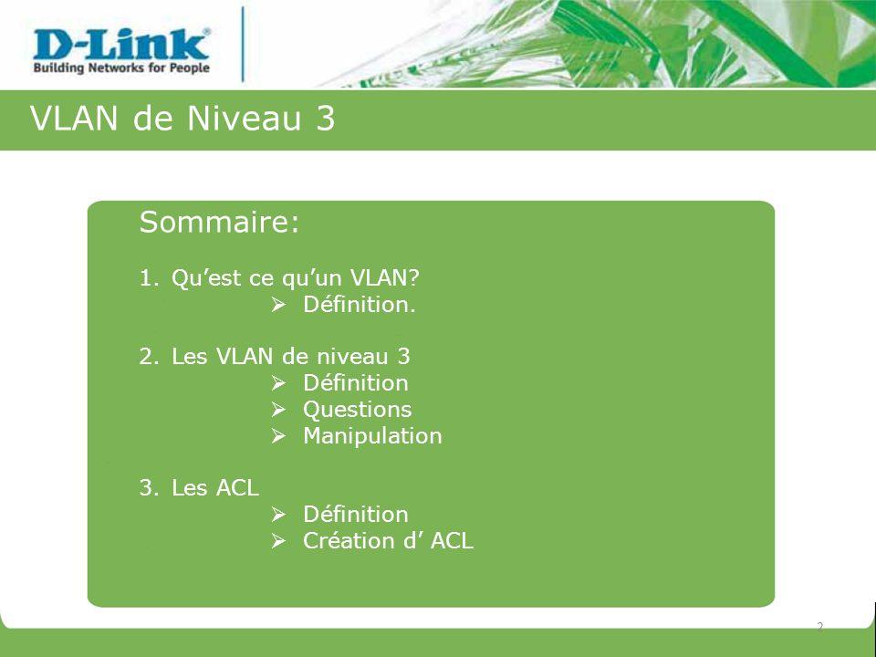 VLAN de Niveau 3 Sommaire: Qu'est ce qu'un VLAN Définition.