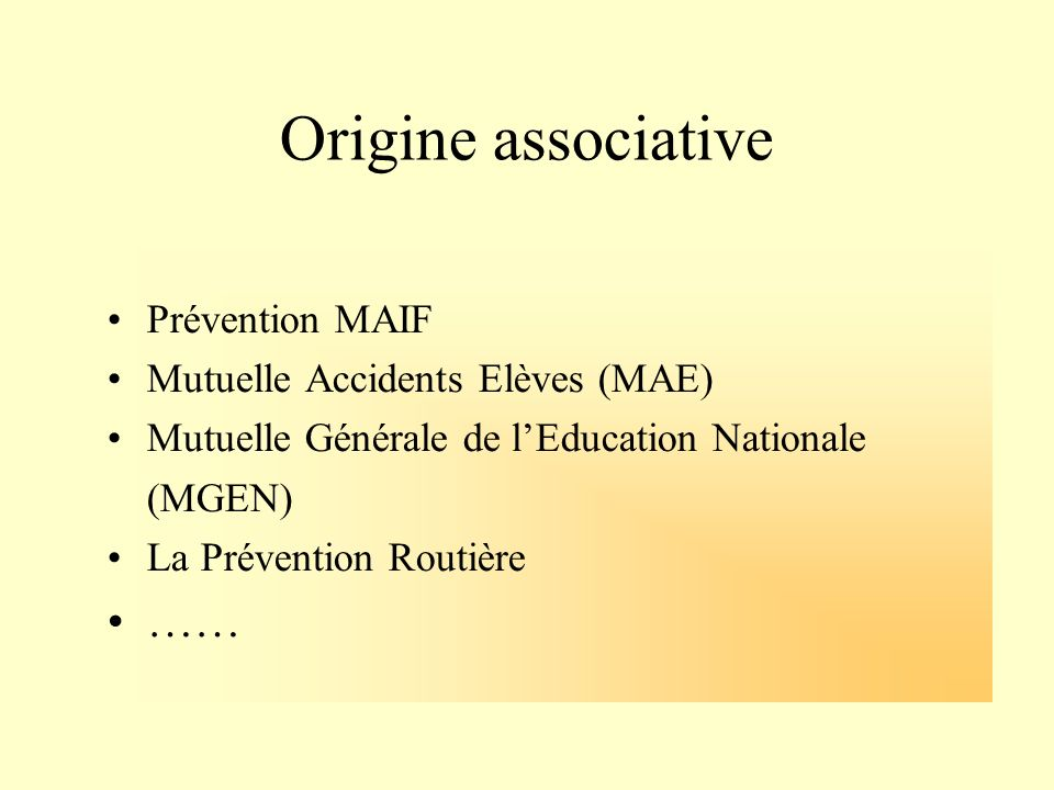Origine associative …… Prévention MAIF Mutuelle Accidents Elèves (MAE)