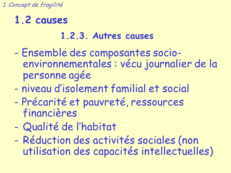 - niveau d'isolement familial et social
