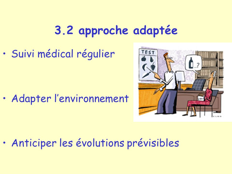 3.2 approche adaptée Suivi médical régulier Adapter l'environnement