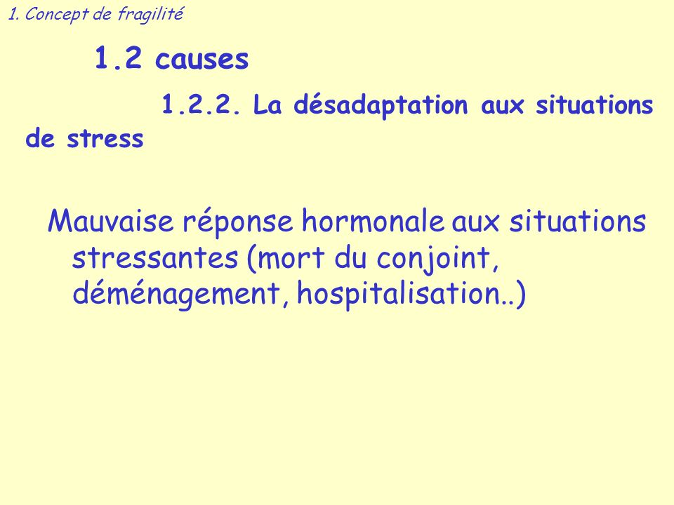 1.2 causes 1.2.2. La désadaptation aux situations de stress