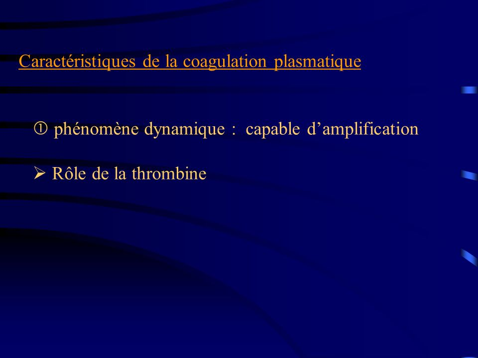 Caractéristiques de la coagulation plasmatique