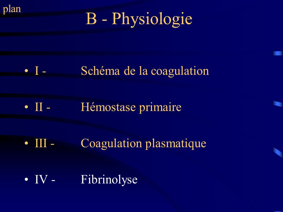 B - Physiologie I - Schéma de la coagulation II - Hémostase primaire