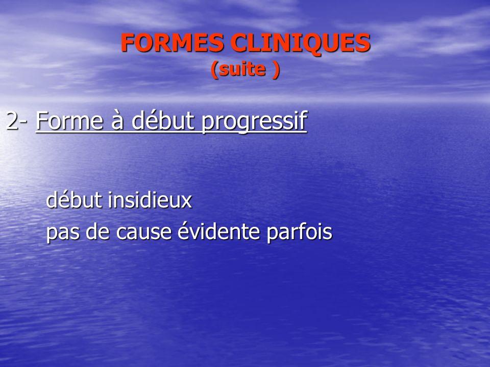 FORMES CLINIQUES (suite )
