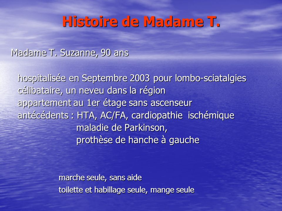 Histoire de Madame T. Madame T. Suzanne, 90 ans