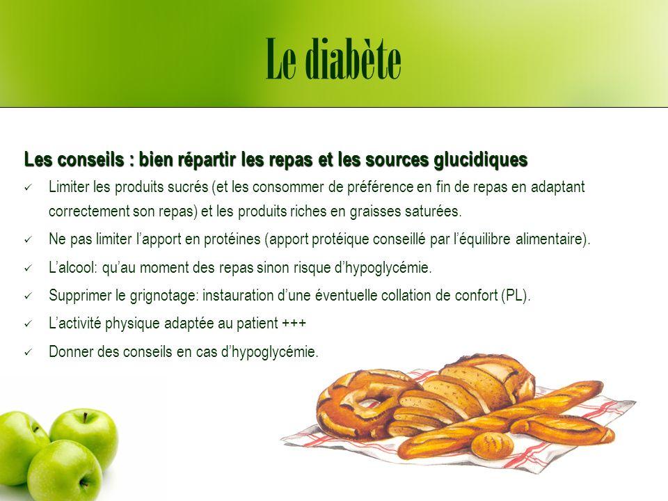 Le diabète Les conseils : bien répartir les repas et les sources glucidiques.