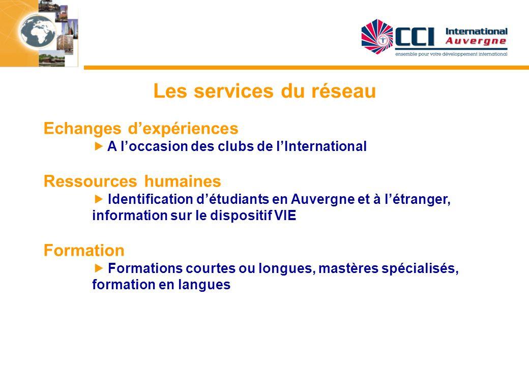 Les services du réseau Echanges d'expériences  A l'occasion des clubs de l'International.