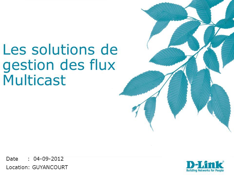Les solutions de gestion des flux Multicast