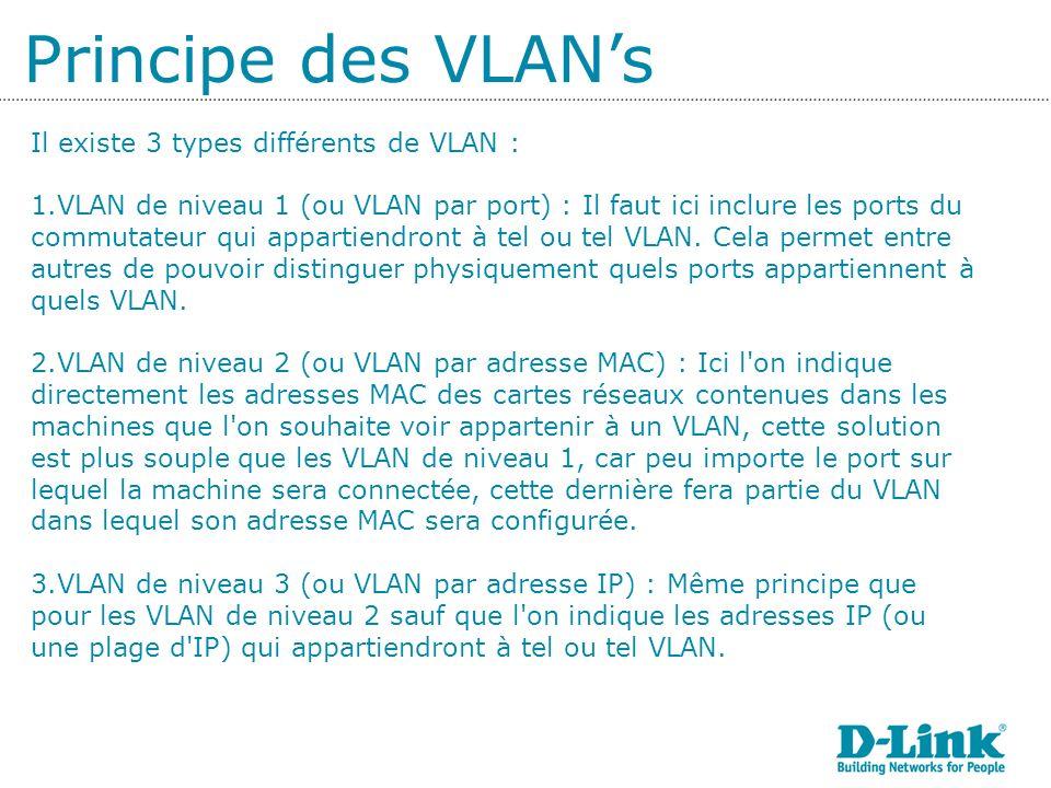 Principe des VLAN's Il existe 3 types différents de VLAN :
