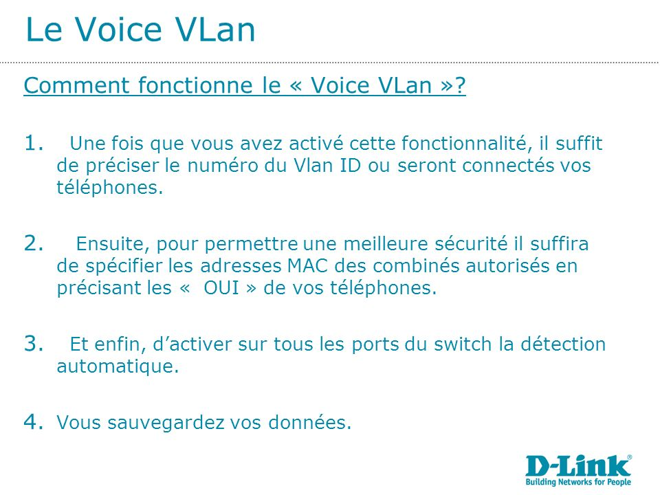 Le Voice VLan Comment fonctionne le « Voice VLan »