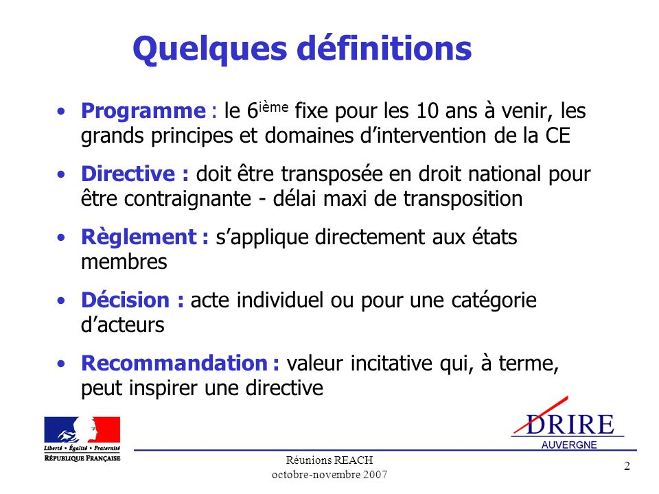 Quelques définitions Programme : le 6ième fixe pour les 10 ans à venir, les grands principes et domaines d'intervention de la CE.