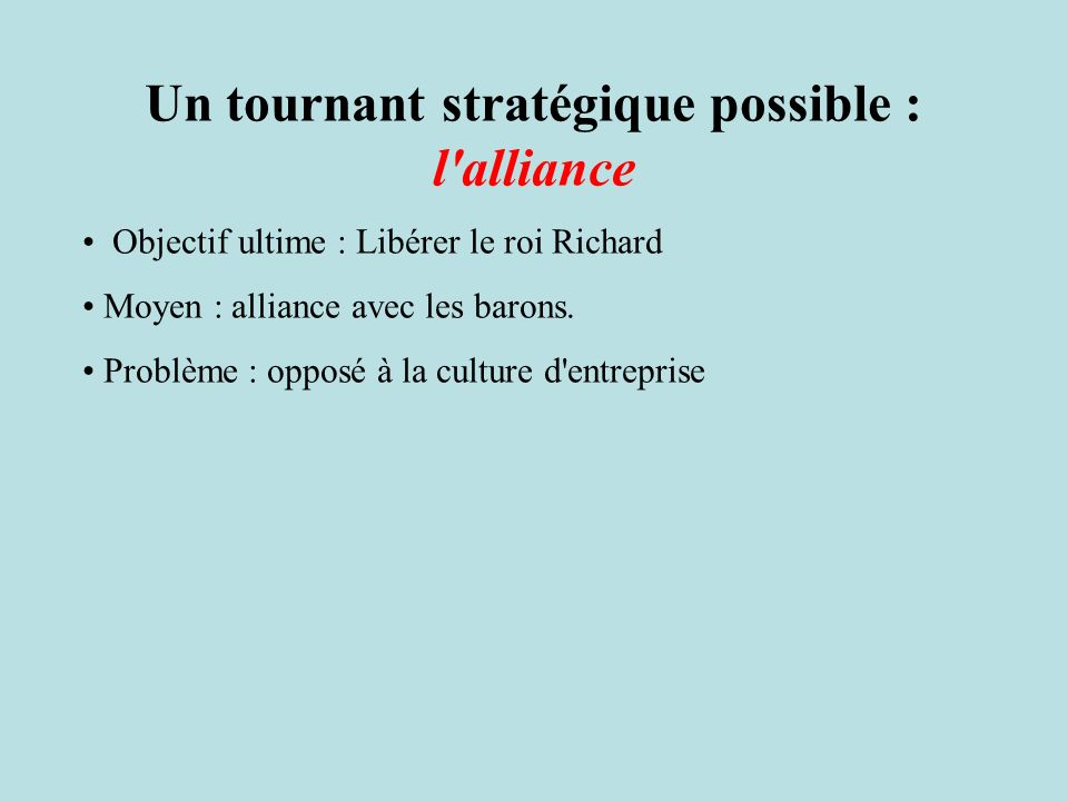 Un tournant stratégique possible : l alliance