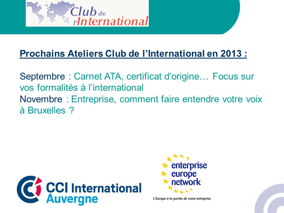 Prochains Ateliers Club de l'International en 2013 :
