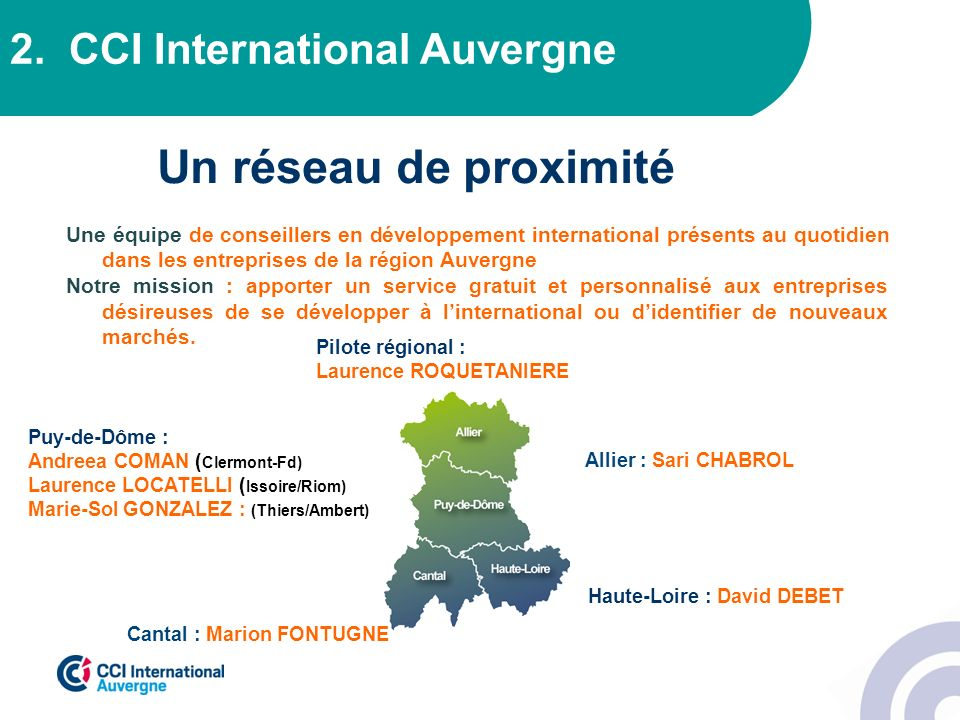 Un réseau de proximité 2. CCI International Auvergne