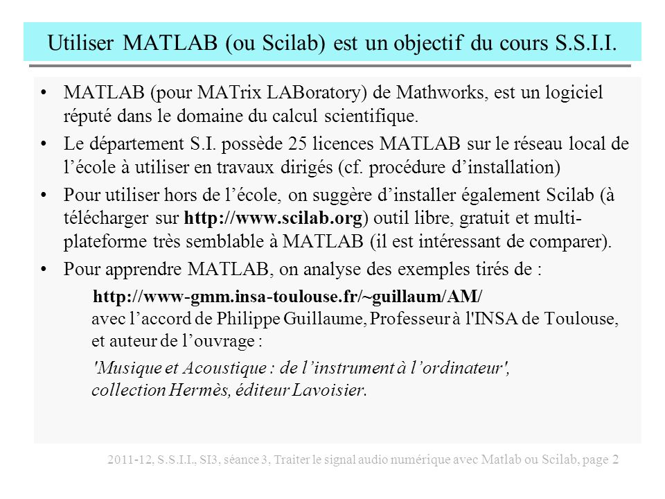 Utiliser MATLAB (ou Scilab) est un objectif du cours S.S.I.I.