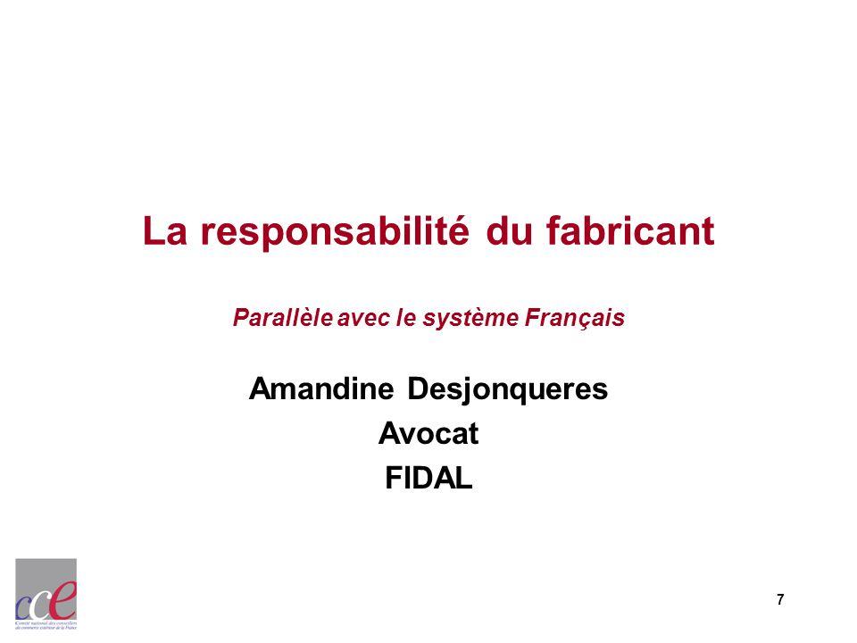 La responsabilité du fabricant Parallèle avec le système Français