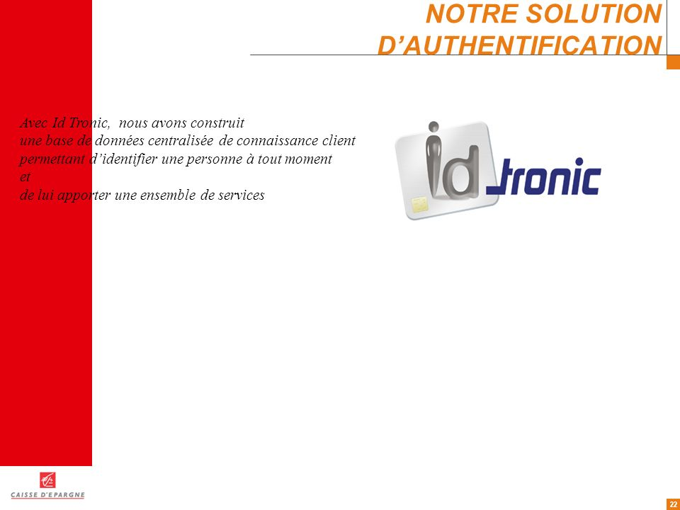 NOTRE SOLUTION D'AUTHENTIFICATION