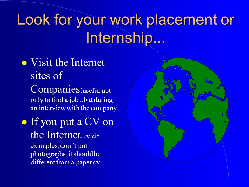 Look for your work placement or Internship...
