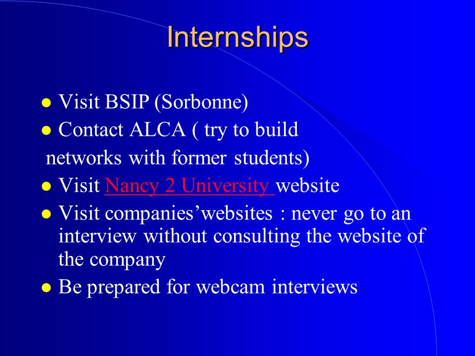 Internships Visit BSIP (Sorbonne) Contact ALCA ( try to build