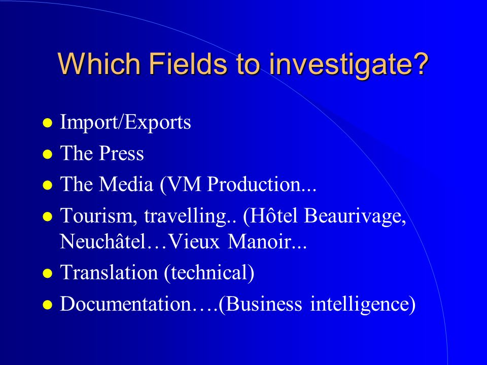 Which Fields to investigate