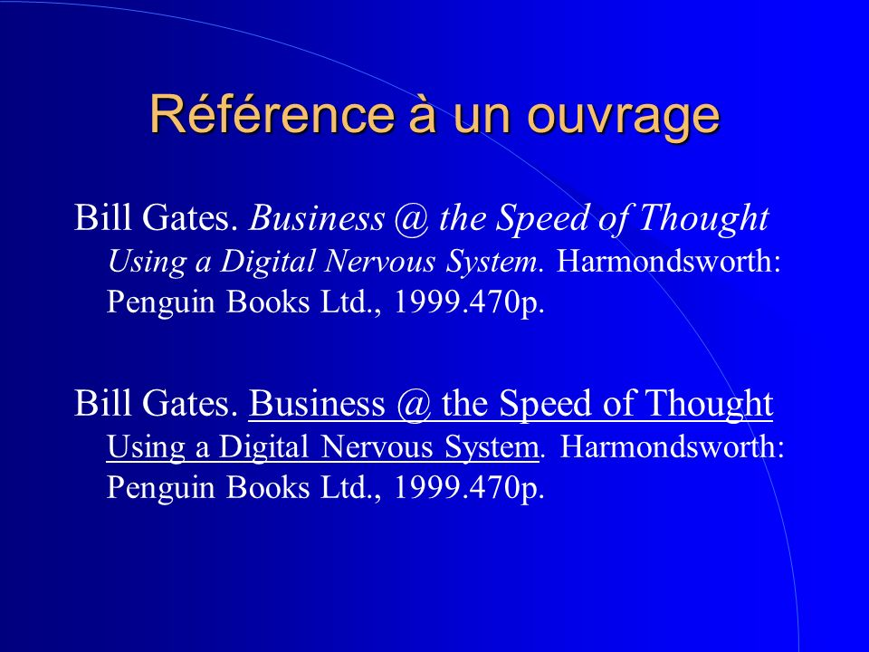 Référence à un ouvrage Bill Gates. Business @ the Speed of Thought Using a Digital Nervous System.