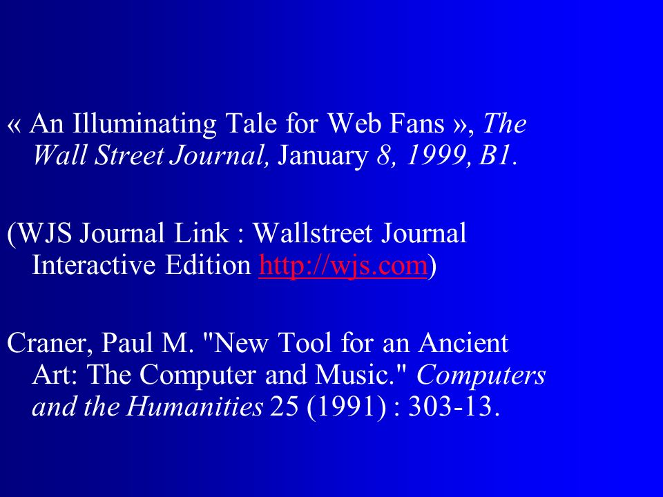 « An Illuminating Tale for Web Fans », The Wall Street Journal, January 8, 1999, B1.
