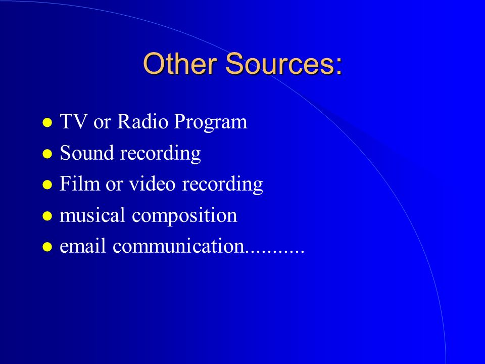 Other Sources: TV or Radio Program Sound recording