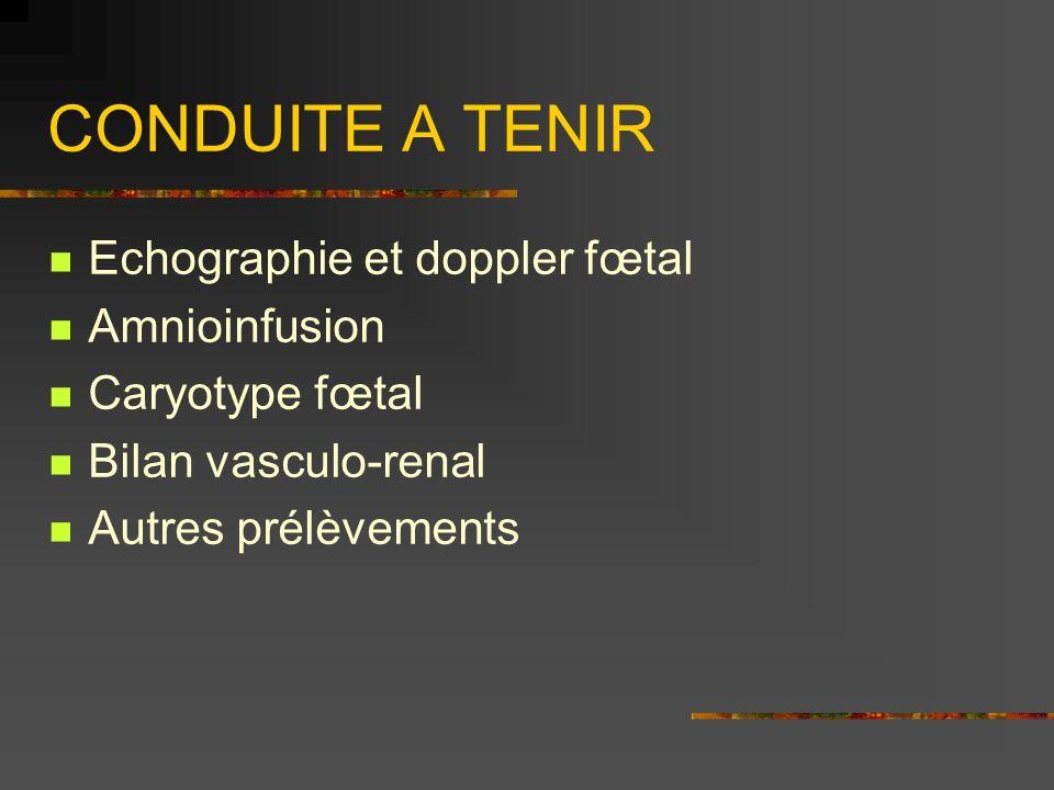 CONDUITE A TENIR Echographie et doppler fœtal Amnioinfusion