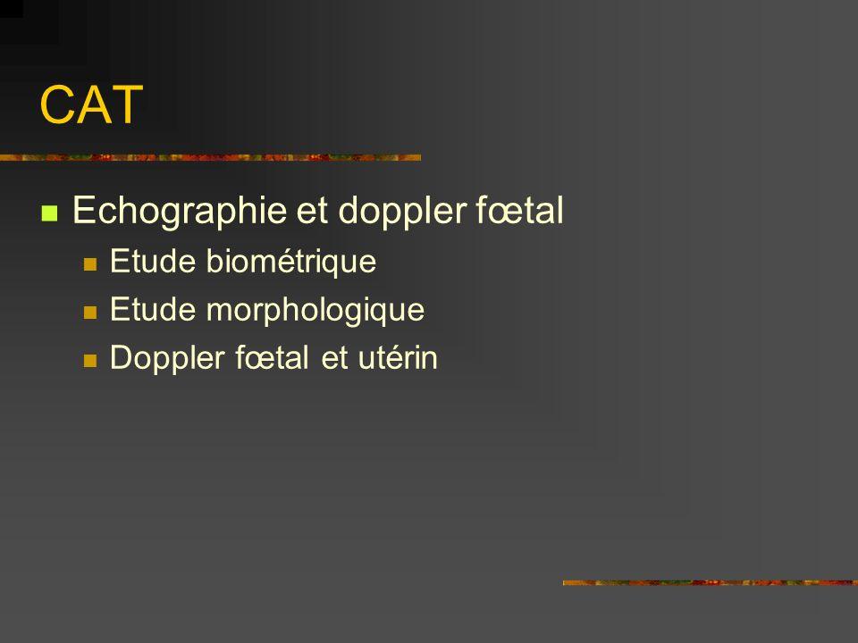CAT Echographie et doppler fœtal Etude biométrique Etude morphologique