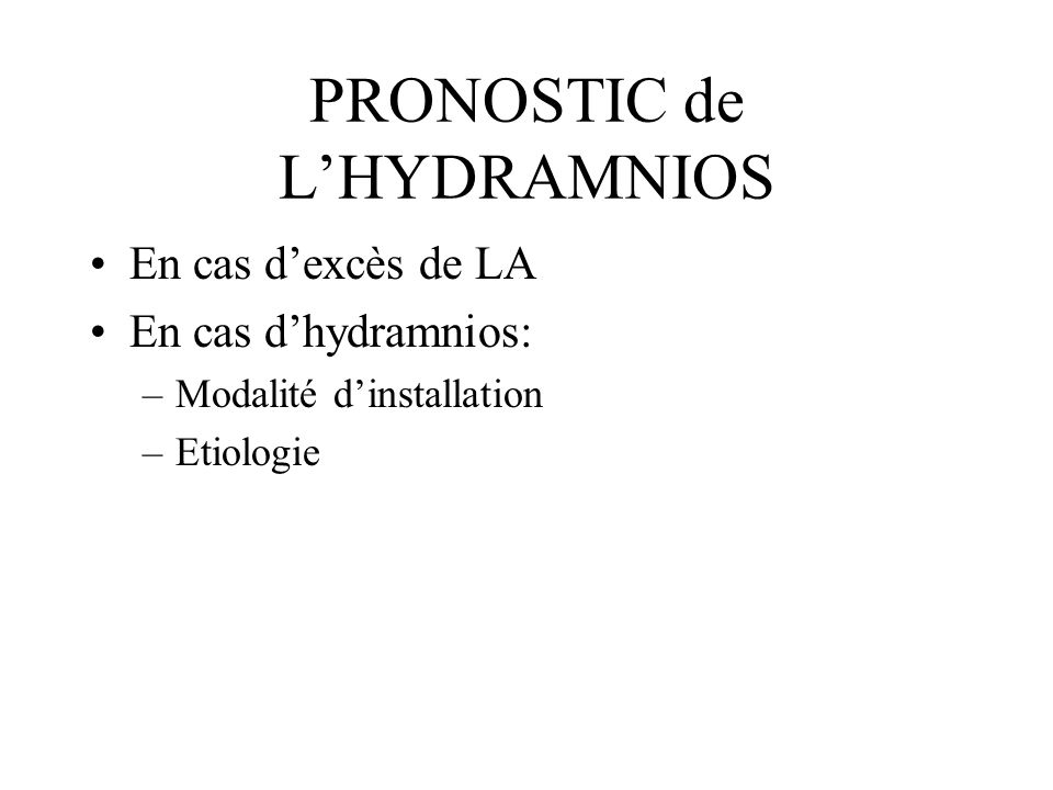 PRONOSTIC de L'HYDRAMNIOS