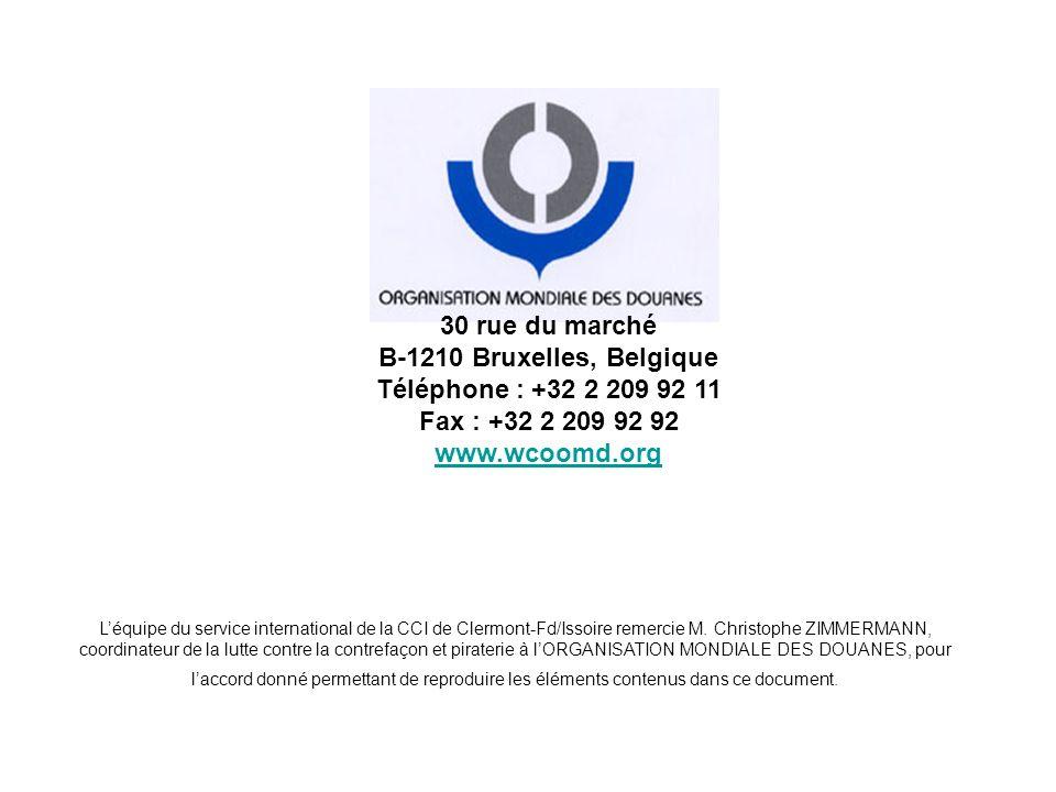 30 rue du marché B-1210 Bruxelles, Belgique Téléphone : +32 2 209 92 11 Fax : +32 2 209 92 92 www.wcoomd.org