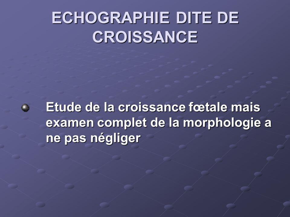 ECHOGRAPHIE DITE DE CROISSANCE