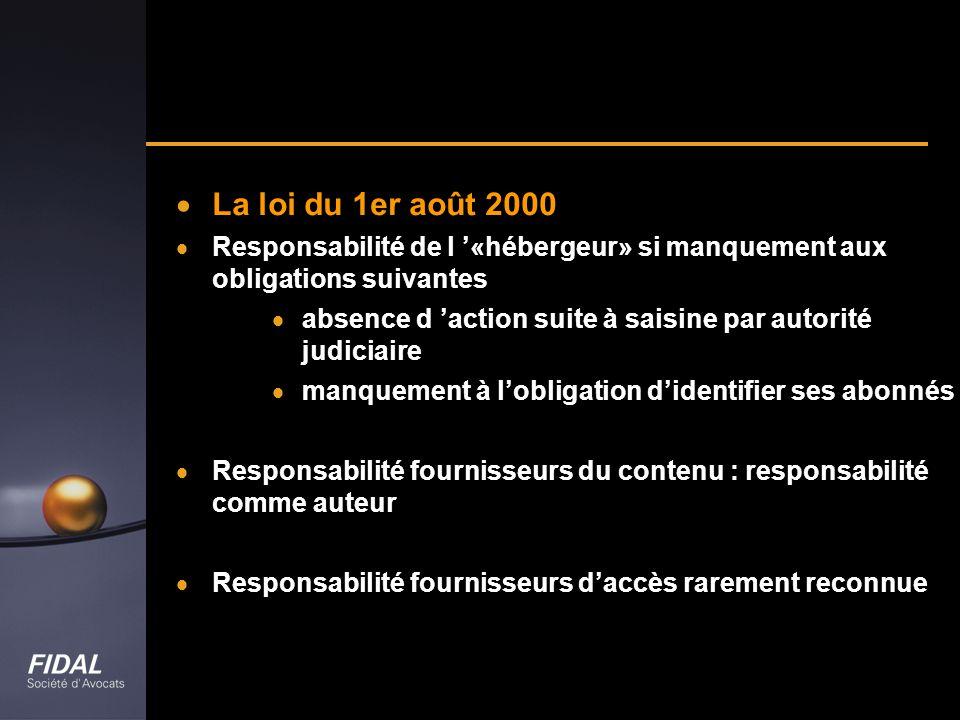 La loi du 1er août 2000 Responsabilité de l '«hébergeur» si manquement aux obligations suivantes.