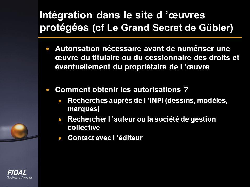 Intégration dans le site d 'œuvres protégées (cf Le Grand Secret de Gübler)