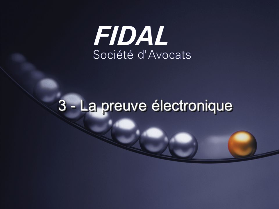 3 - La preuve électronique