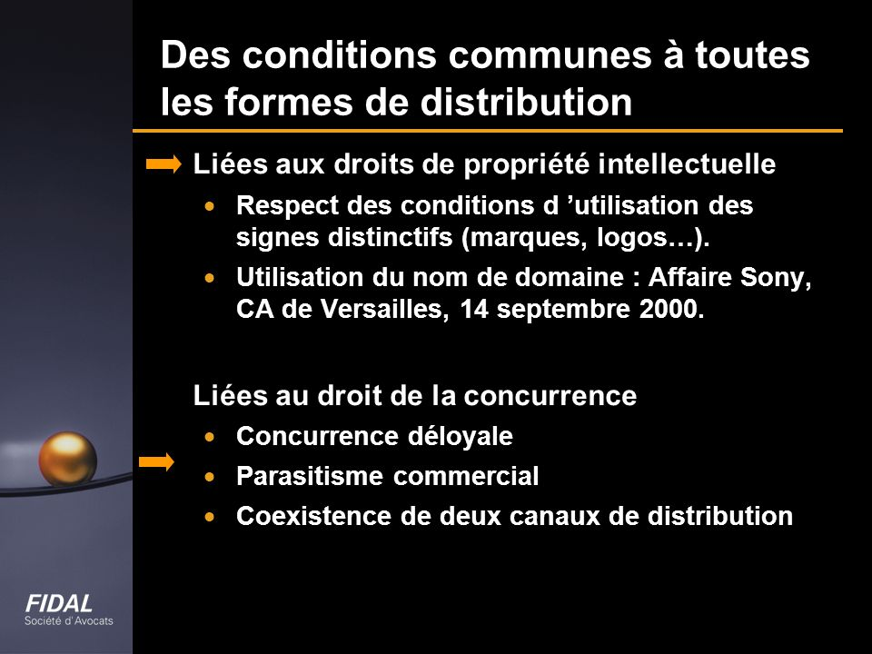 Des conditions communes à toutes les formes de distribution