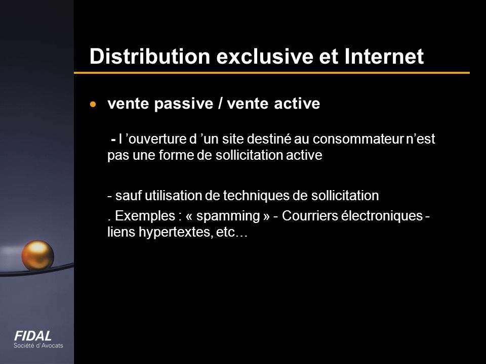 Distribution exclusive et Internet