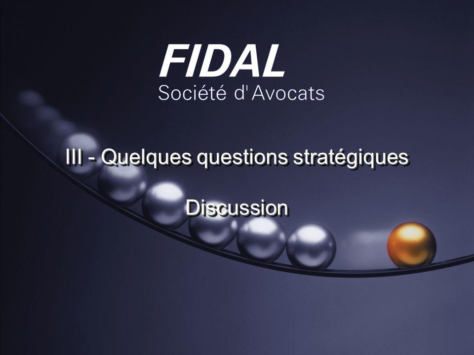 III - Quelques questions stratégiques Discussion