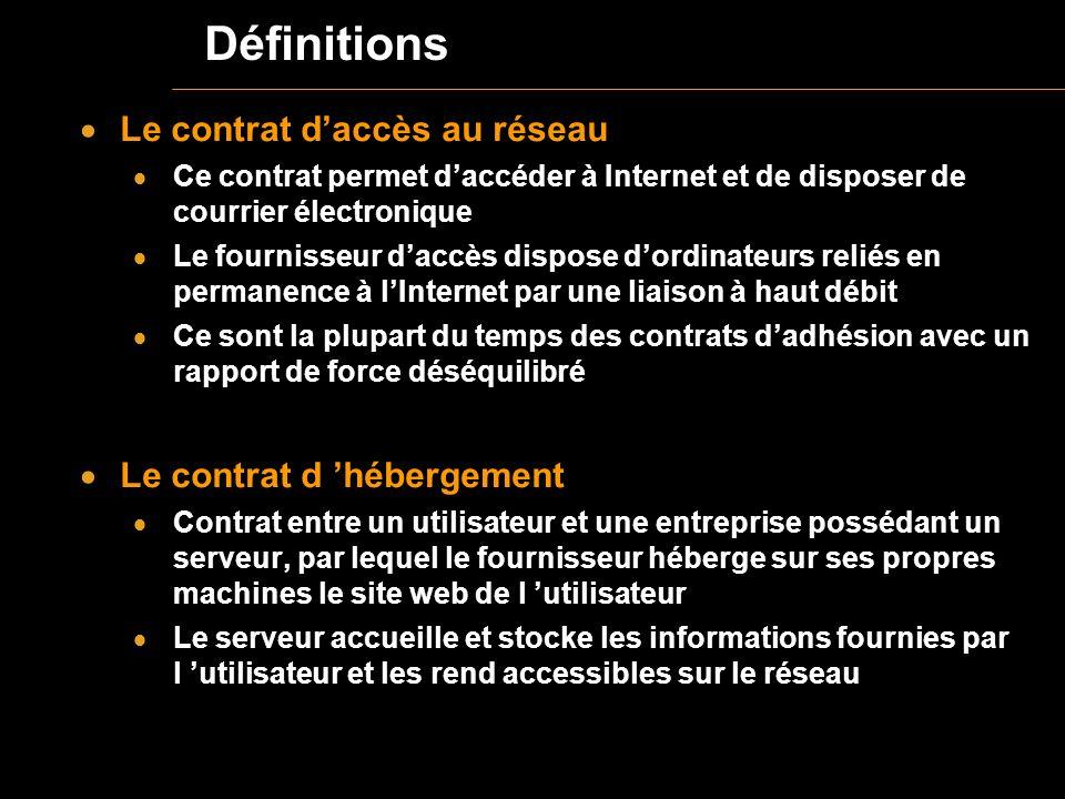 Définitions Le contrat d'accès au réseau Le contrat d 'hébergement