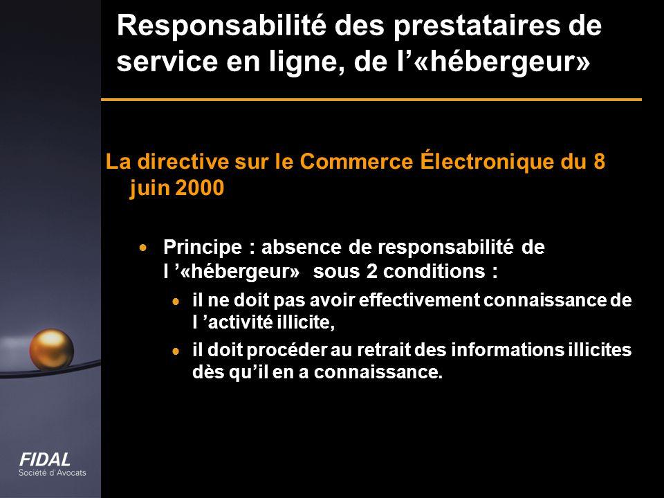 Responsabilité des prestataires de service en ligne, de l'«hébergeur»
