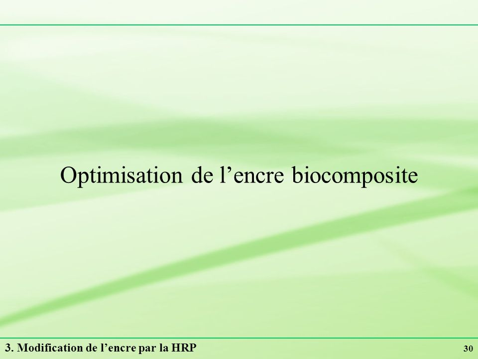 Optimisation de l'encre biocomposite