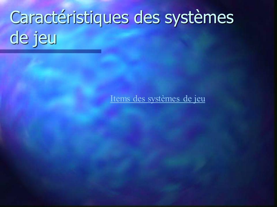 Caractéristiques des systèmes de jeu