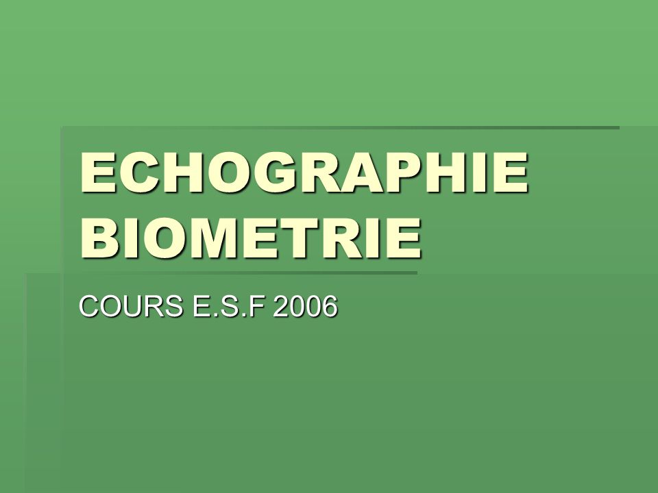 ECHOGRAPHIE BIOMETRIE