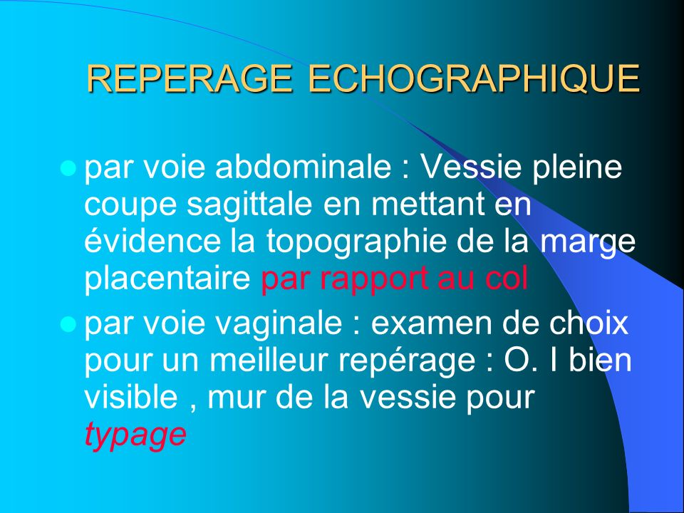 REPERAGE ECHOGRAPHIQUE