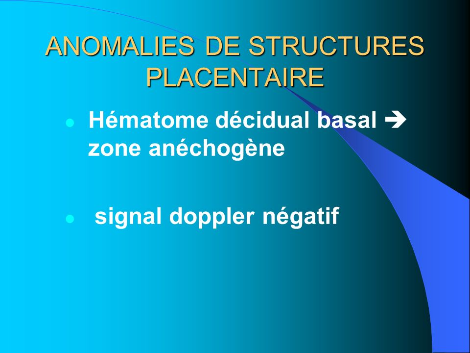 ANOMALIES DE STRUCTURES PLACENTAIRE