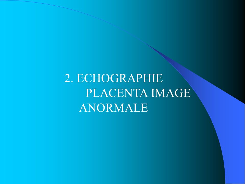 PLACENTA IMAGE ANORMALE