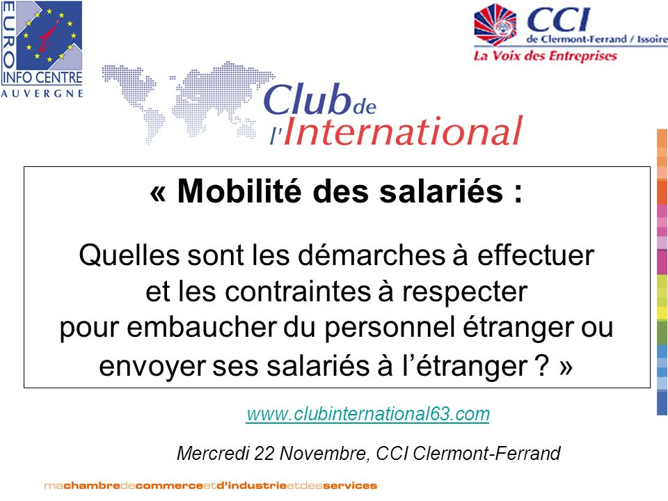 www.clubinternational63.com Mercredi 22 Novembre, CCI Clermont-Ferrand