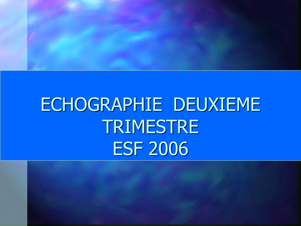 ECHOGRAPHIE DEUXIEME TRIMESTRE ESF 2006