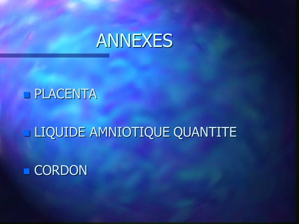 ANNEXES PLACENTA LIQUIDE AMNIOTIQUE QUANTITE CORDON