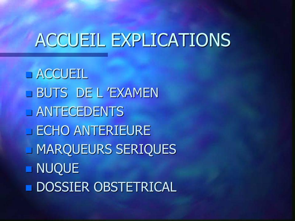 ACCUEIL EXPLICATIONS ACCUEIL BUTS DE L 'EXAMEN ANTECEDENTS